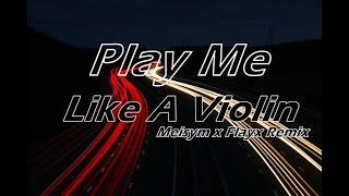 Stephen - Play Me Like A Violin (Meisym x Flayx Remix)