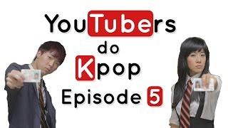 YouTubers do K-Pop - EPISODE 5 Ft. Julie Zhan