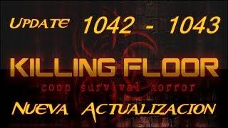 Killing Floor | Nueva Actualizacion | Update | v.1042 - v.1043 | HD/HQ