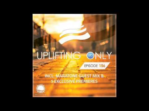Abora Recordings - Uplifting Only 186 (incl. Vocal Trance) with Maratone