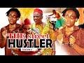 THE STREET HUSTLER 2 - LATEST NIGERIAN NOLLYWOOD MOVIES - TRENDING NIGERIAN MOVIES