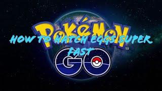Best Methods to Hatch Eggs FAST In Pokemon Go