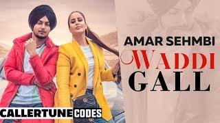 Waddi Gall (CRBT Code) | Amar Sehmbi Ft. Bishamber Das | Latest Punjabi Songs 2019