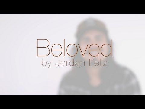 Story Behind Beloved  Jordan Feliz