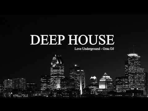 Deep House Mix 063 | Love Underground | Grau DJ