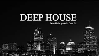 Deep House Mix 063 • Love Underground • Grau DJ