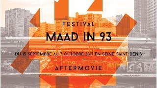 Festival MAAD in 93 #7 - Aftermovie