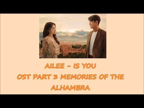 Ailee - Is You (OST Part 3 Drama Memories Of The Alhambra) Lyrics [Rom+Indo]