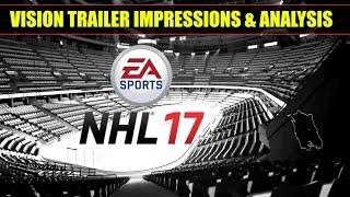 NHL 17 - Vision Trailer Impressions & Analysis