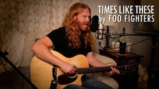 """""""Times Like These"""" by Foo Fighters - Adam Pearce (Acoustic Cover)"""