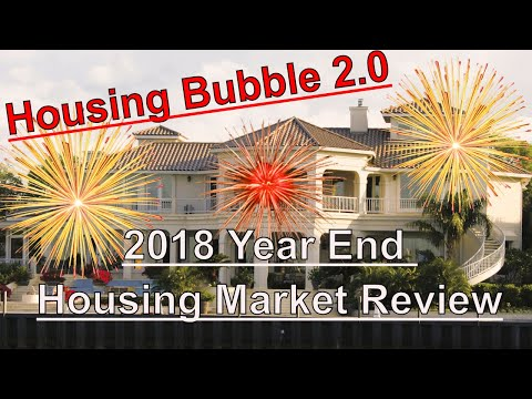 Housing Bubble 2.0 - Housing Market 2018 Year End Review