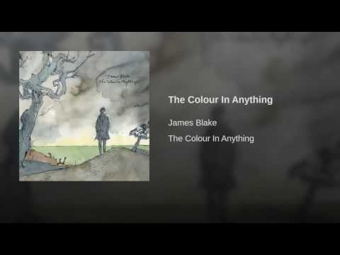 13. JAMES BLAKE - The Colour In Anything