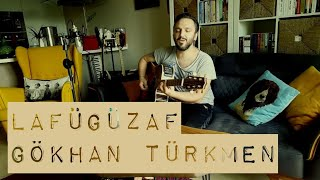 Lafügüzaf / Gökhan Türkmen (akustik cover) -  Eser ÇOBANOĞLU müzik seyahat Video