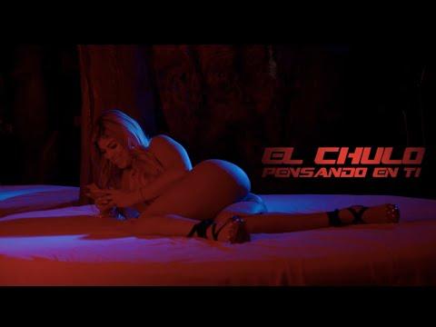 Смотреть клип El Chulo - Pensando En Ti