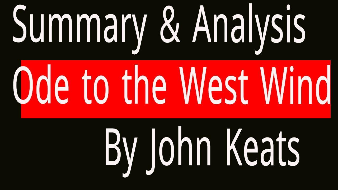Ode To The West Wind Summary Analysi By Percy Bysshe Shelley Youtube
