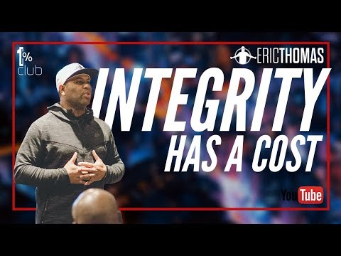 Eric Thomas | Integrity has a Cost (Eric Thomas Motivation)