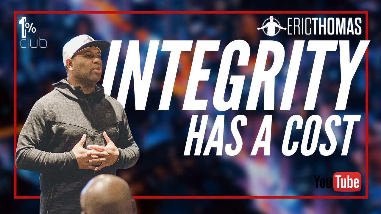 Download Eric Thomas   Integrity has a Cost (Eric Thomas Motivation)