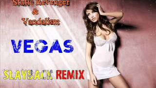 Static Revenger & Vandalism - Vegas (Slayback Remix) HQ