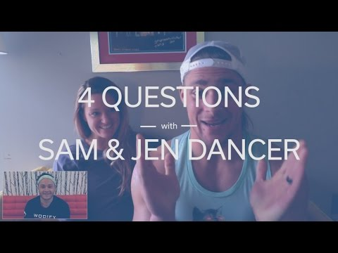 4 Questions with Sam & Jen Dancer (Full Interview)