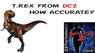 Dinocrisis T-Rex - is it accurate?