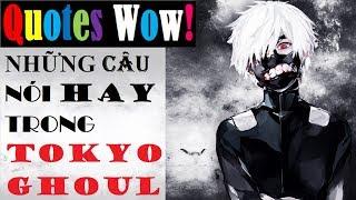 Những Câu Nói Hay Trong Tokyo Ghoul - Quotes Wow !