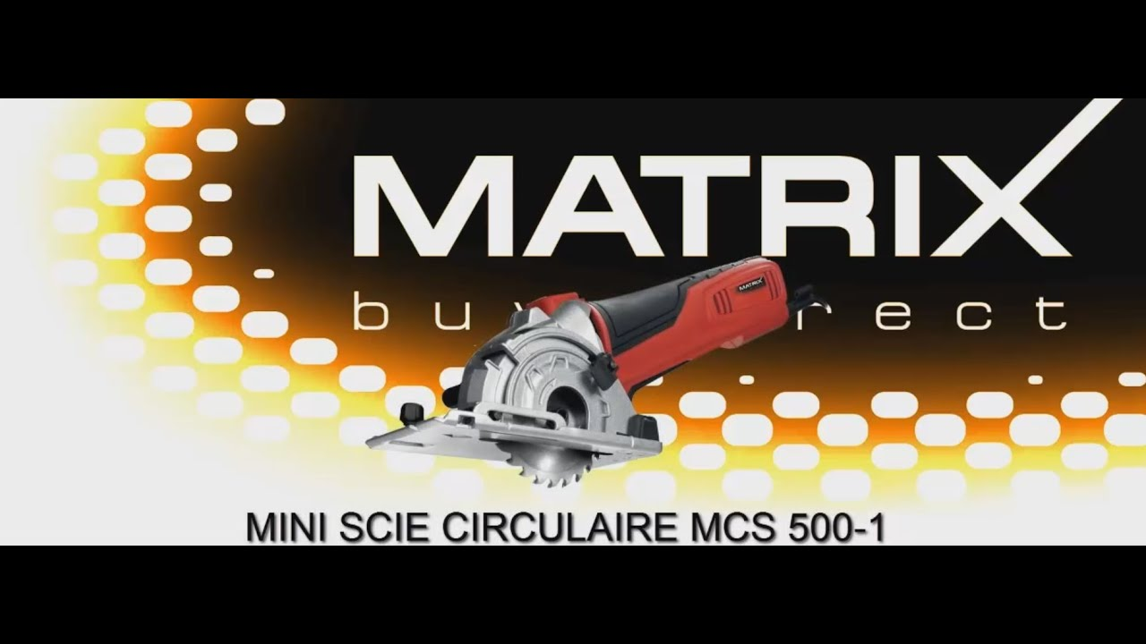 matrix mini scie circulaire mcs 500-1 - youtube
