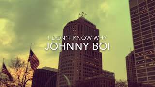 JohnnyBoi- I Don't Know Why (official Video)
