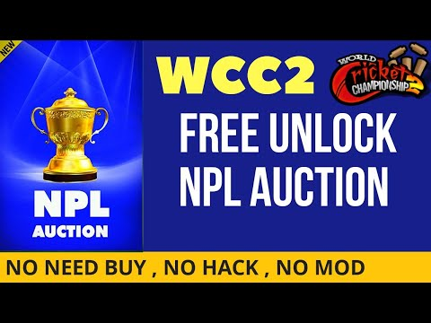 🔥 WCC2 how to unlock NPL Auction in free, 100% working !!