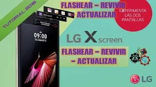 Flashear / Revivir / Actualizar LG X SCREEN  - Firmware Original   ¦ GaryPC