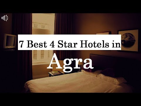 7 Best 4 Star Hotels in Agra
