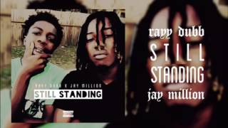 "RayyDubb - ""Still Standing"" Ft. Jay Million"