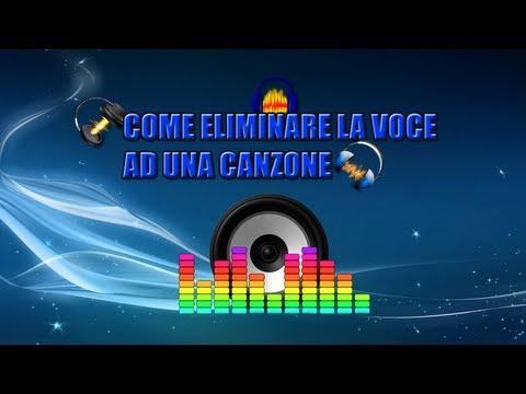 Tutorial 21 : Come eliminare la voce ad una canzone