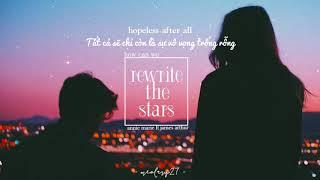 [Vietsub + Lyrics] Rewrite the Stars - James Arthur ft Anne Marie (The Greatest Showman: Reimagined)