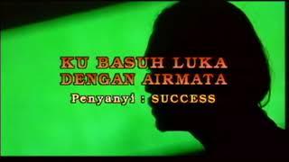 KUBASUH LUKA DENGAN AIRMATA - SUCCESS lagu malaysia populer
