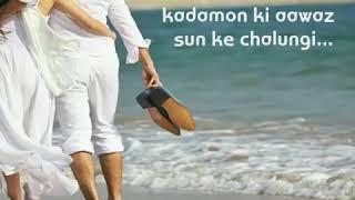 Bichade bhi hum Jo kbhi rasto me to sang sang rhugi sada kadmo ki ahat sun ke chalugi tumko dhund lu