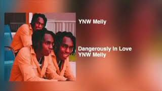 YMW MELLY - DANGEROUSLY IN LOVE