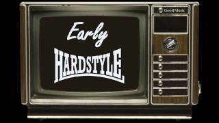 Early Hardstyle Mix Vol 12. 1 hour