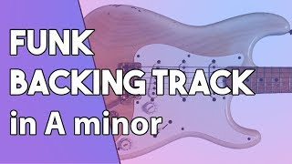 FUNK BACKING TRACK in A minor 🎸