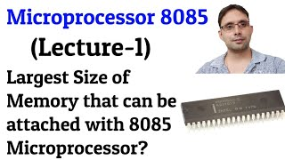 Largest size of memory, can be attached with 8085 Microprocessor (Lecture-1) | by Sahav Singh Yadav