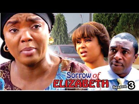 Sorrows Of Elizabeth Season 3   - 2016 Latest Nigerian Nollywood Movie