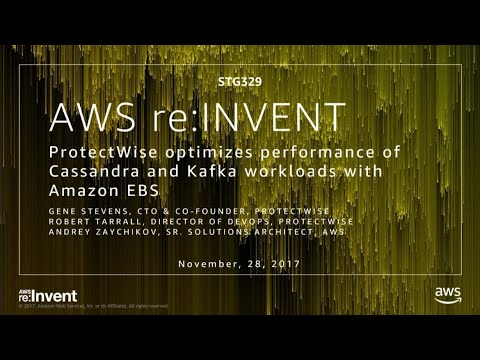 AWS re:Invent 2017: Case Study: ProtectWise Optimizes Performance of  Cassandra and K (STG329)