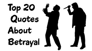 20 Betrayal Sayings and Betrayal Quotes || Wise Old Sayings