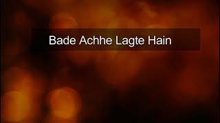 Bade Achhe Lagte Hain   Lyrics with English Meaning   Shreya Ghoshal