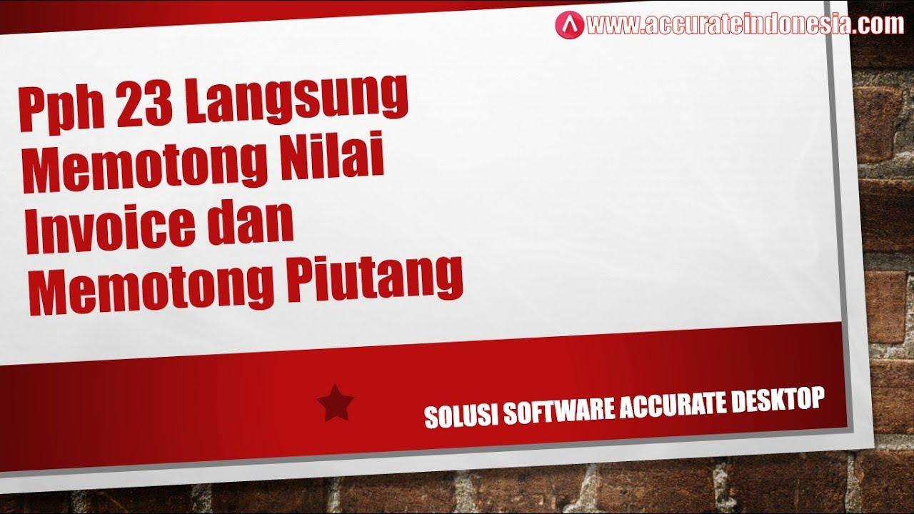 Pph 23 Langsung Memotong Sales Invoice Di Accurate Accounting