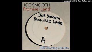 Joe Smooth / Promised Land / HBR's Bootleg Club Mix