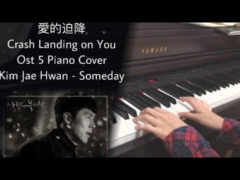 Kim Jae Hwan - Someday / Crash Landing On You Ost 5 Piano Cover 愛的迫降