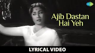 Ajib Dastan Hai Yeh   Lyrical Video  Dil Apna Aur Preet Parai  Raaj Kumar, Meena K   Lata Mangeshkar Thumb