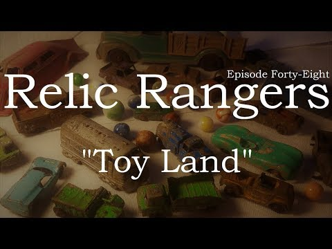Relic Rangers - Toy Land | Metal Detecting Old Vintage Play