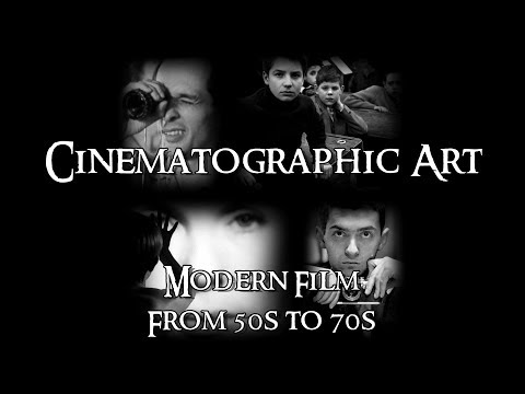Cinematographic Art - 5 Modern Film: From 50s to 70s