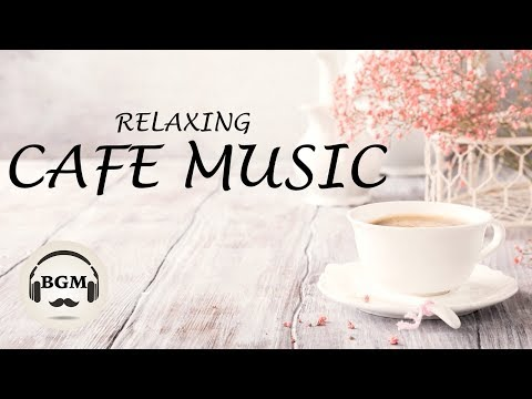 Jazz & Bossa Nova Music - Relaxing Cafe Music - Music For Work, Study Sleep - Background Music